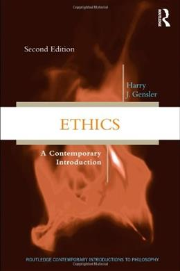 Ethics: A Contemporary Introduction, by Gensler, 2nd Edition 9780415803885