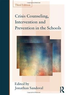 Crisis Counseling, Intervention and Prevention in the Schools, by Sandoval, 3rd Edition 9780415807715