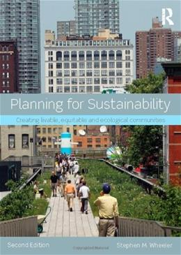 Planning for Sustainability: Creating Livable, Equitable and Ecological Communities, by Wheeler 2 9780415809894