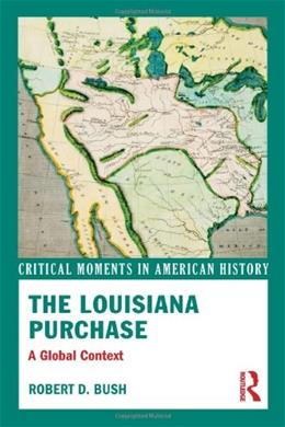 Louisiana Purchase: A Global Context, by Bush 9780415814577
