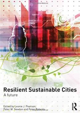 Resilient Sustainable Cities: A Future 9780415816212