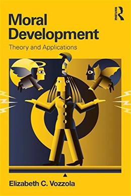 Moral Development: Theory and Applications, by Vozzola 9780415821902
