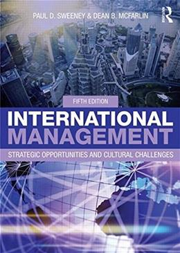 International Management: Strategic Opportunities and Cultural Challenges, by McFarlin, 5th Edition 9780415825283