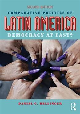 Comparative Politics of Latin America: Democracy at Last?, by Hellinger, 2nd Edition 9780415827614