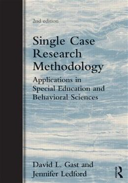 Single Case Research Methodology Applications in Special Education and Behavioral Sciences 2 9780415827911