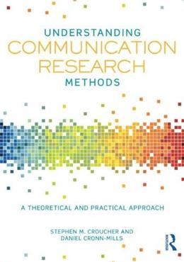 Understanding Communication Research Methods: A Theoretical and Practical Approach, by Croucher 9780415833110