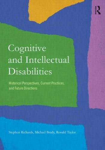 Cognitive and Intellectual Disabilities: Historical Perspectives, Current Practices, and Future Directions, by Taylor, 2nd Edition 9780415834681
