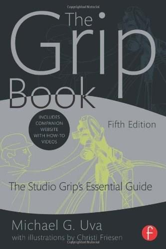 Grip Book: The Studio Grips Essential Guide, by Uva, 5th Edition 9780415842372