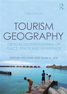 Tourism Geography: Critical Understandings of Place, Space and Experience, by Williams, 3rd Edition 9780415854443