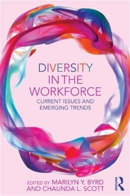 Diversity in the Workforce: Current Issues and Emerging Trends, by Byrd 9780415859035