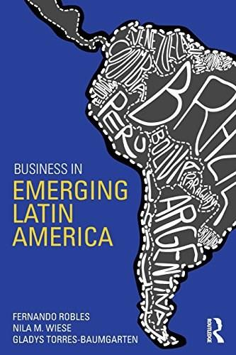 Business in Emerging Latin America, by Robles 9780415859073