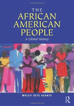 African American People: A Global History, by Asante 9780415872553