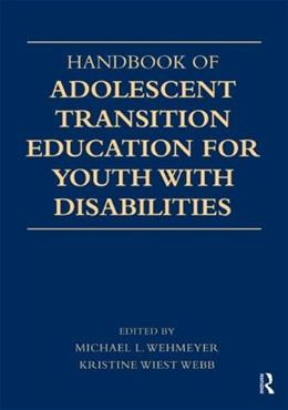 Handbook of Adolescent Transition Education for Youth with Disabilities, by Wehmeyer 9780415872799