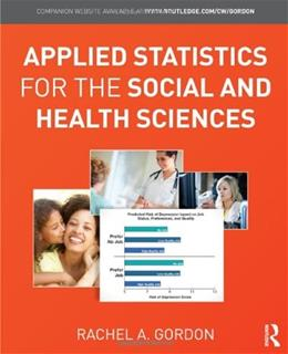 Applied Statistics for the Social and Health Sciences, by Gordon 9780415875363