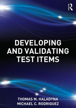 Developing and Validating Test Items, by Haladyna 9780415876056