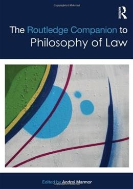 Routledge Companion to Philosophy of Law, by Marmor 9780415878180