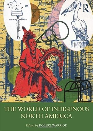 World of Indigenous North America, by Warrior 9780415879521