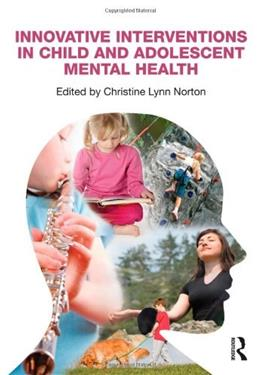 Innovative Interventions in Child and Adolescent Mental Health, by Norton 9780415879859