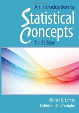 Introduction to Statistical Concepts, by Lomax, 3rd Edition 9780415880053