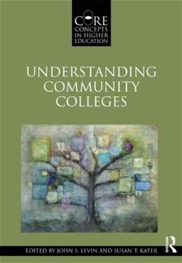 Understanding Community Colleges, by Levin 9780415881272