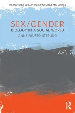 Sex Gender: Biology in a Social World, by Fausto-Sterling 9780415881463