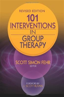 101 Interventions in Group Therapy, by Fehr, Revised Edition 9780415882170