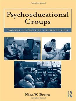 Psychoeducational Groups: Process and Practice, by Brown, 3rd Edition 9780415882392
