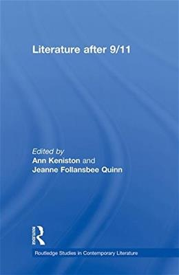 Literature after 9/11 (Routledge Studies in Contemporary Literature) 9780415883986