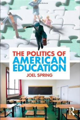 Politics of American Education, by Spring 9780415884402