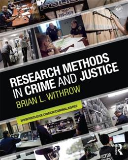 Research Methods in Crime and Justice (Criminology and Justice Studies) 1 9780415884433