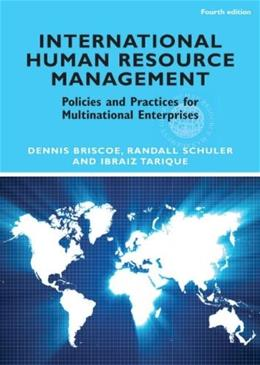 International Human Resource Management: Policies and Practices for Multinational Enterprises, by Briscoe, 4th Edition 9780415884761