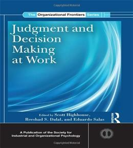 Judgment and Decision Making at Work, by Highhouse 9780415886864