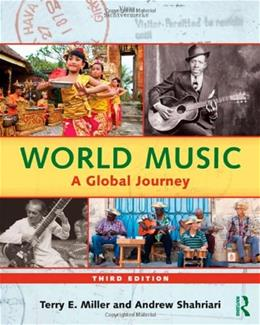 World Music: A Global Journey, by Miller, 3rd Edition 3 w/CD 9780415887137