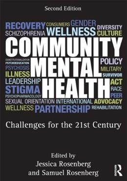 Community Mental Health: Challenges for the 21st Century, by Rosenberg, 2nd Edition 3 9780415887410
