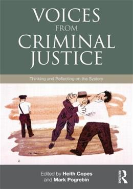 Voices from Criminal Justice: Thinking and Reflecting on the System, by Copes 9780415887496