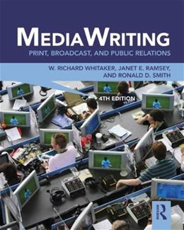 MediaWriting: Print, Broadcast, and Public Relations, by Whitaker, 4th Edition 9780415888035