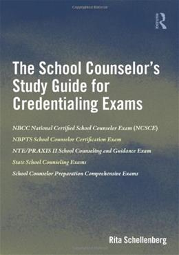 School Counselors  for Credentialing Exams, by Schellenberg, Study Guide 9780415888752