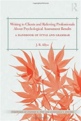 Writing to Clients and Referring Professionals about Psychological Assessment Results: A Handbook of Style and Grammar, by Allyn 9780415891240