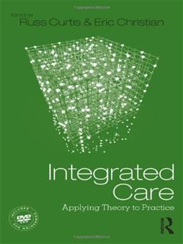 Integrated Care: Applying Theory to Practice, by Curtis BK w/DVD 9780415891325