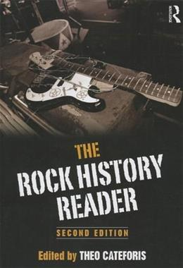 Rock History Reader, by Cateforis, 2nd Edition 9780415892131