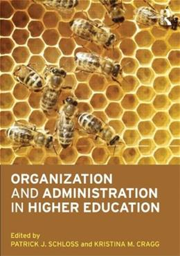 Organization and Administration in Higher Education, by Schloss 9780415892704