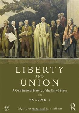 Liberty and Union: A Constitutional History of the United States, by McManus, Volume 2 9780415892858