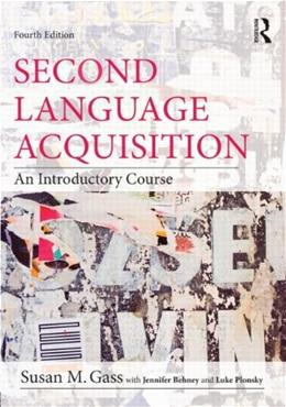 2nd Language Acquisition: An Introductory Course, by Gass, 4th Edition 9780415894951