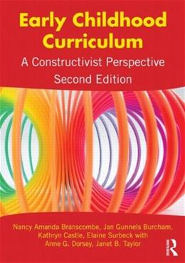 Early Childhood Curriculum: A Constructivist Perspective, by Brancombe, 2nd Edition 9780415895279