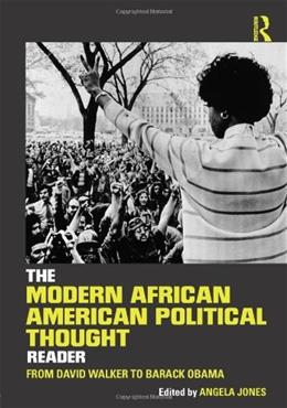 Modern African American Political Thought Reader: From David Walker to Barack Obama, by Jones 9780415895736