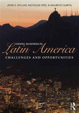 Doing Business In Latin America: Challenges and Opportunities, by Spillan 9780415895996