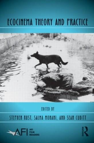 Ecocinema Theory and Practice, by Rust 9780415899437