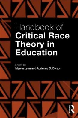 Handbook of Critical Race Theory in Education, by Lynn 9780415899963