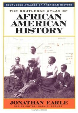 Routledge Atlas of African American History, by Earle 9780415921428