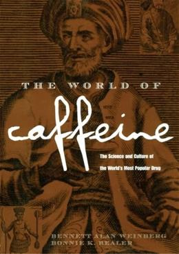 World of Caffeine: The Science and Culture of the World